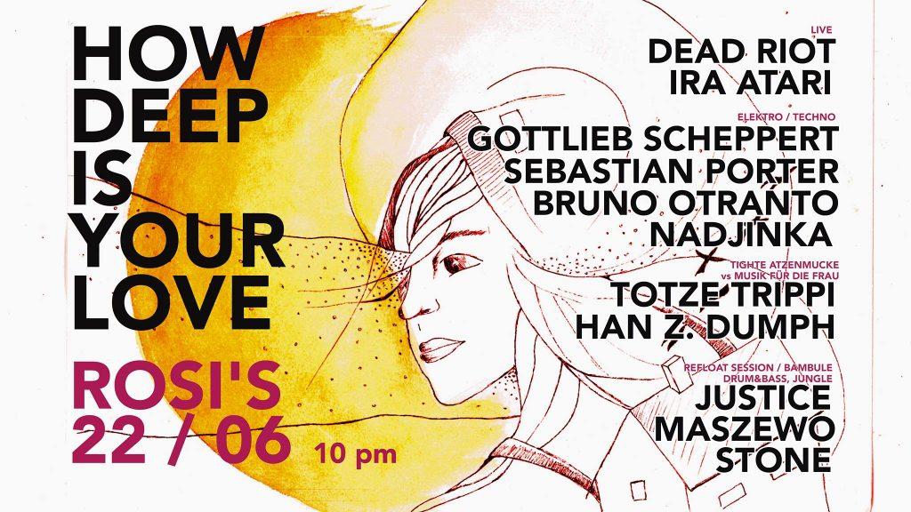 HOW DEEP IS YOUR LOVE / 22.06. / Rosi's Berlin Friedrichshain